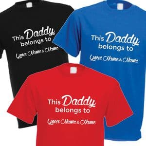 This DADDY belongs to Fathers Day Slogan T-Shirt