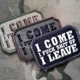 Mil-Spec Monkey Velcro Morale Patch I Come I F*ck S*it Up I Leave