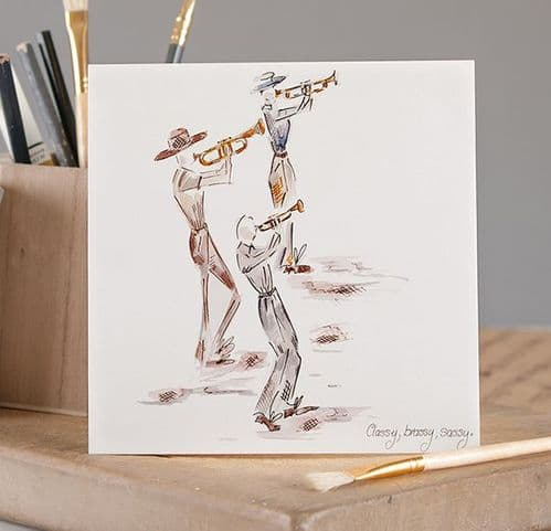 Classy, Brassy, Sassy Greetings Card by Claire Louise