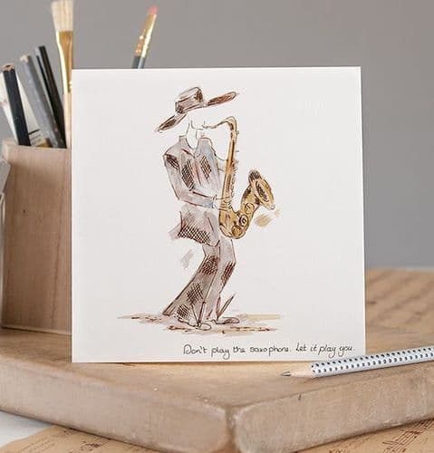 Don't Play The Saxophone Greetings Card by Claire Louise
