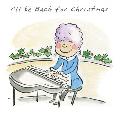 I'll Be Bach For Christmas Card by HM