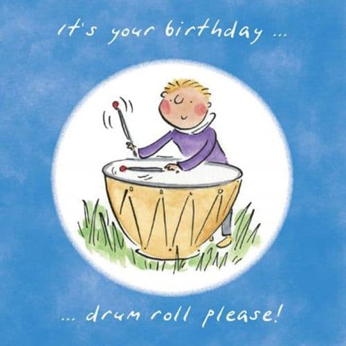 It's Your Birthday Drum Roll Please by HM