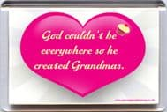 "God couldn't be everywhere so he created Grandmas"" Fridge Magnet UNIQUE Mother's Day Gift"