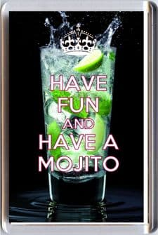 HAVE FUN and HAVE A MOJITO Fridge Magnet, just add to a bottle of Rum to make a Special Gift.
