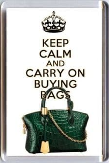 KEEP CALM and CARRY ON BUYING BAGS Fridge Magnet showing a LOUIS VUITTON Lockit Bag Image