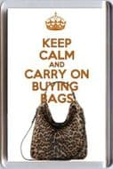 KEEP CALM and CARRY ON BUYING BAGS Fridge Magnet with an image of a MULBERRY Bag