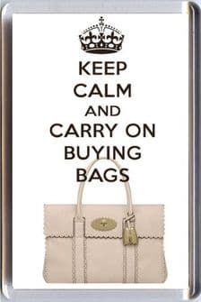 KEEP CALM and CARRY ON BUYING BAGS  Fridge Magnet with an image of a Mulberry COOKIE Bayswater Bag