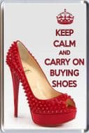 KEEP CALM AND CARRY ON BUYING SHOES Fridge Magnet showing a Red LOUBOUTIN Shoe with the red sole