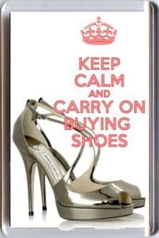 KEEP CALM AND CARRY ON BUYING SHOES Fridge Magnet with image of JIMMY CHOO Shoes