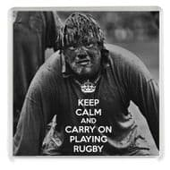 KEEP CALM and CARRY ON PLAYING RUGBY Drinks Coaster with the iconic picture of a muddy Fran Cotton.