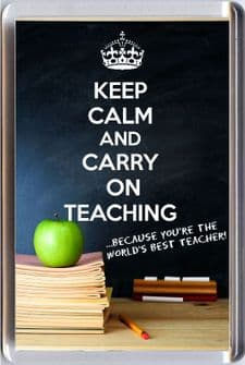 KEEP CALM and CARRY ON TEACHING ... because you're the World's Best Teacher! Fridge Magnet.