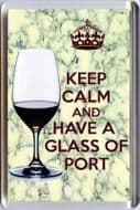 KEEP CALM AND HAVE A GLASS OF PORT Fridge Magnet  - Birthday or Christmas Gift Idea
