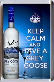 KEEP CALM and HAVE A GREY GOOSE Fridge Magnet on an image of a Grey Goose bottle