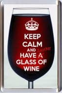 KEEP CALM and HAVE Another GLASS OF WINE on a Red Wine Glass Fridge Magnet