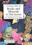 A COLOUR ATLAS OF ROCKS AND MINERALS IN THIN SECTION (Second hand copy in 'as new' condition)