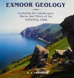 EXMOOR GEOLOGY: EXPLORING THE LANDSCAPES, ROCKS  AND MINES OF THE NATIONAL PARK (second hand copy)