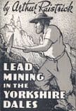 LEAD MINING IN THE YORKSHIRE DALES (SECOND HAND COPY)