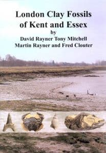 LONDON CLAY FOSSILS OF KENT AND ESSEX (NEW COPY)