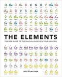THE ELEMENTS: THE NEW GUIDE TO THE BUILDING BLOCKS OF OUR UNIVERSE (Second hand copy)