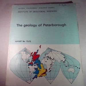 THE GEOLOGY OF PETERBOROUGH (second hand copy with geological map)