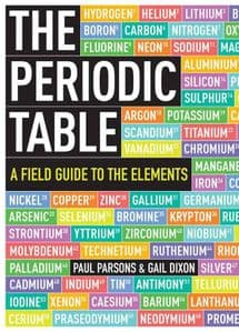 THE PERIODIC TABLE: A FIELD GUIDE TO THE ELEMENTS (Second hand copy in very good condition)
