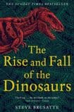 THE RISE AND FALL OF THE DINOSAURS (second hand copy in very good condition)