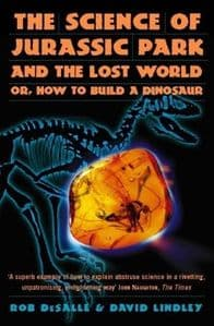 THE SCIENCE OF JURASSIC PARK AND THE LOST WORLD (SECOND HAND COPY)