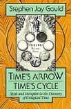 TIME'S ARROW, TIME'S CYCLE by Stephen Jay Gould  (second hand copy in very good condition)